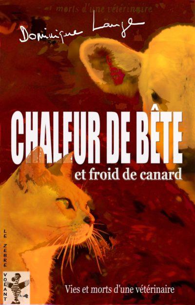"""la première de couverture du livre """"chaleur de bête et froid de canard"""""""